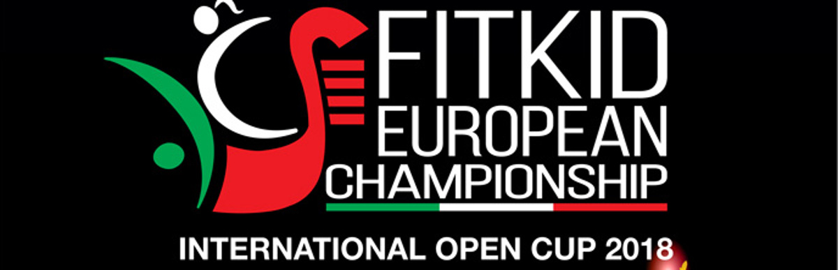 FITKID EUROPEAN CHAMPIONSHIP AND OPEN GRAND PRIX 2018